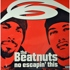 The Beatnuts - No Escapin' This
