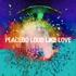 Placebo (UK) - Loud Like Love