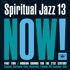 Various - Spiritual Jazz Volume 13: NOW Part 2