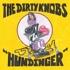 The Dirty Knobs - Humdinger / Feelin High (RSD 2021)