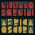 Giuliano Sorgini - Africa Oscura Reloved Volume 1