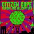 Citizen Cope - Heroin and Helicopters