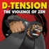 D-Tension - The Violence Of Zen