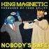 King Magnetic & Tone Spliff - Nobody's Safe