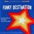 Funky Destination - Funkadelic Stereo Adventures