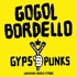 Gogol Bordello - Gypsy Punks: Underdog World Strike (Black Vinyl)