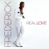 Frederick - Real Love