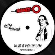 Rodney O - What It Really Dew