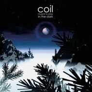Coil - Musick To Play In The Dark (Clear Yellow Vinyl)
