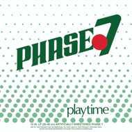 Phase 7 - Playtime (Black Vinyl)