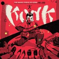 Konk - The Magic Force Of Konk 1981-88