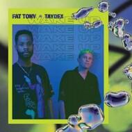 Fat Tony & Taydex - Wake Up