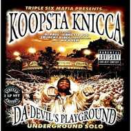 Koopsta Knicca (Three 6 Mafia) - Da Devils Playground