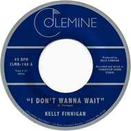 Kelly Finnigan - I Don't Wanna Wait / It's Not That Easy