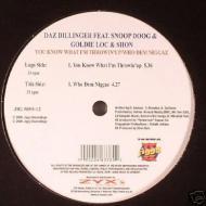 Daz Dillinger - You Know What I`m Throwin Up / Who Dem Niggaz