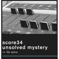 Score34 - Unsolved Mystery (Für Anne)