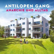 Antilopen Gang - Anarchie und Alltag