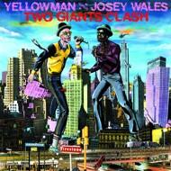 Yellowman Versus Josey Wales - Two Giants Clash