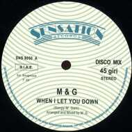 M & G - When I Let You Down