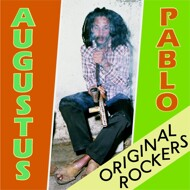 Augustus Pablo - Original Rockers (Deluxe Expanded)