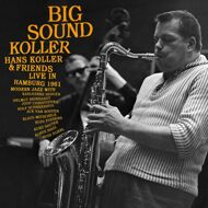 Hans Koller & Friends - Big Sound Koller