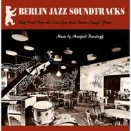 Manfred Burzlaff - Berlin Jazz Soundtracks