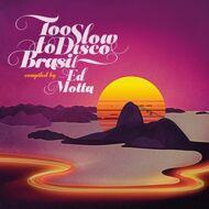 Ed Motta presents - Too Slow To Disco Brasil (Black Vinyl)