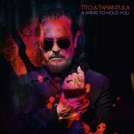 Tito & Tarantula - 8 Arms To Hold You