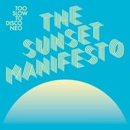 Various - Too Slow To Disco - The Sunset Manifesto (Black Vinyl)