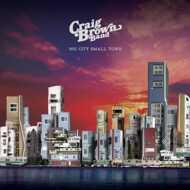 Craig Brown Band - Big City Small Town / Tell Me
