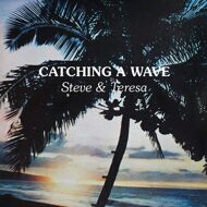 Steve & Teresa - Catching A Wave (Clear Vinyl)