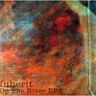 Inherit - Up The River Vol. 2