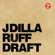J Dilla (Jay Dee) - Ruff Draft