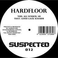 Hardfloor - All Schuck Ab / Good Lack Scharm