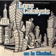 Lone Catalysts - En La Ciudad / The Ultimate