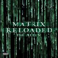Various - Matrix Reloaded (Soundtrack / O.S.T.)