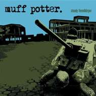 Muff Potter - Steady Fremdkörper