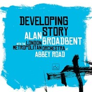 Alan Broadbent With The London Metropolitan Orchestra - Developing Story