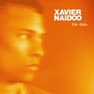 Xavier Naidoo - Für Dich