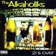 Tha Alkaholiks - 21 & Over