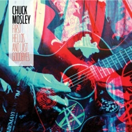 Chuck Mosley - First Hellos And Last Goodbyes (RSD 2020)