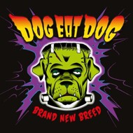 Dog Eat Dog - Brand New Breed