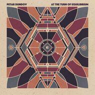 Petar Dundov - At The Turn Of Equilibrium
