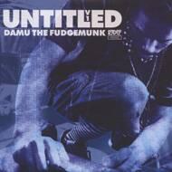 Damu The Fudgemunk - Untitled Volume 1
