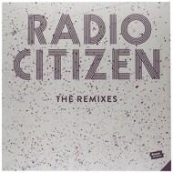 Radio Citizen - The Remixes