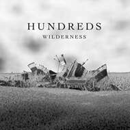 Hundreds - Wilderness
