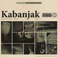 Kabanjak - The Dooza Tapes Vol. 1