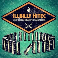 Illbilly Hitec - One Thing Leads To Another