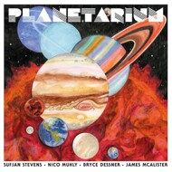 Sufjan Stevens, Bryce Dessner, Nico Muhly & James McAlister - Planetarium Deluxe Edition