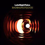 BBNG (BadBadNotGood) - Late Night Tales